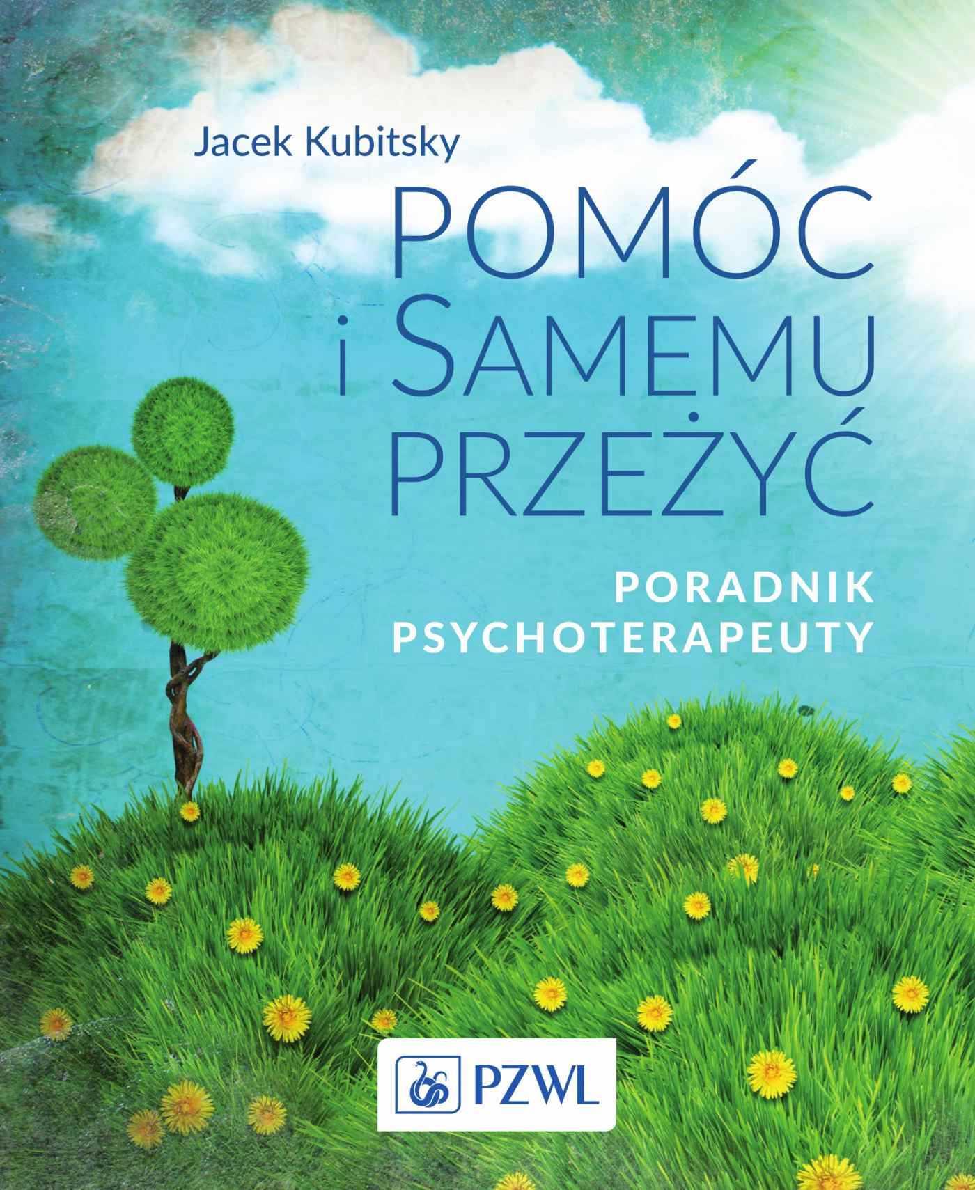 Pomóc i samemu przeżyć. Poradnik psychoterapeuty - Ebook (Książka EPUB) do pobrania w formacie EPUB