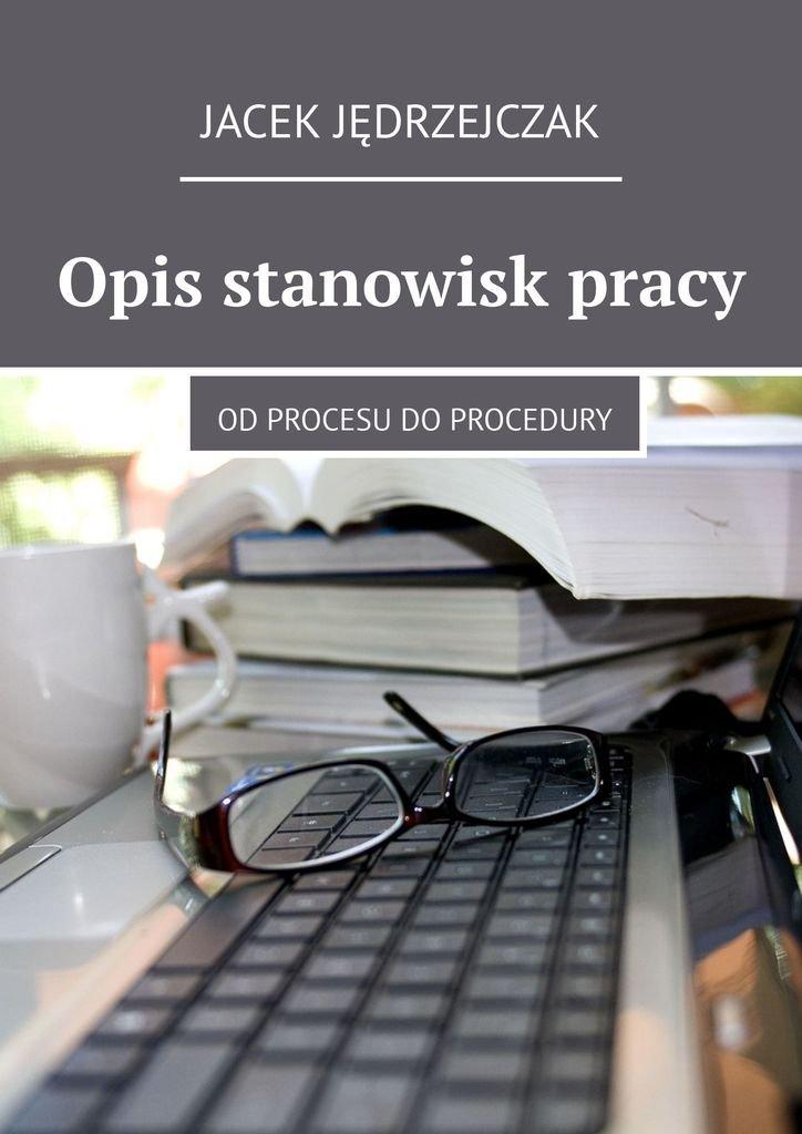 Opis stanowisk pracy - Ebook (Książka EPUB) do pobrania w formacie EPUB