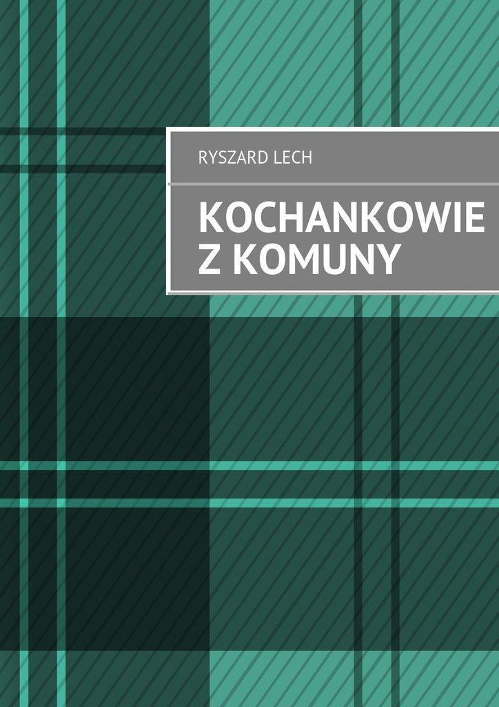 Kochankowie z komuny - Ebook (Książka na Kindle) do pobrania w formacie MOBI