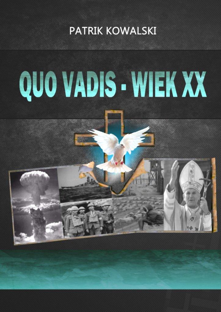Quo vadis— wiekXX - Ebook (Książka na Kindle) do pobrania w formacie MOBI