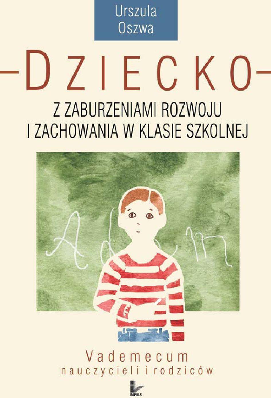 Dziecko z zaburzeniami rozwoju i zachowania w klasie szkolnej - Ebook (Książka PDF) do pobrania w formacie PDF