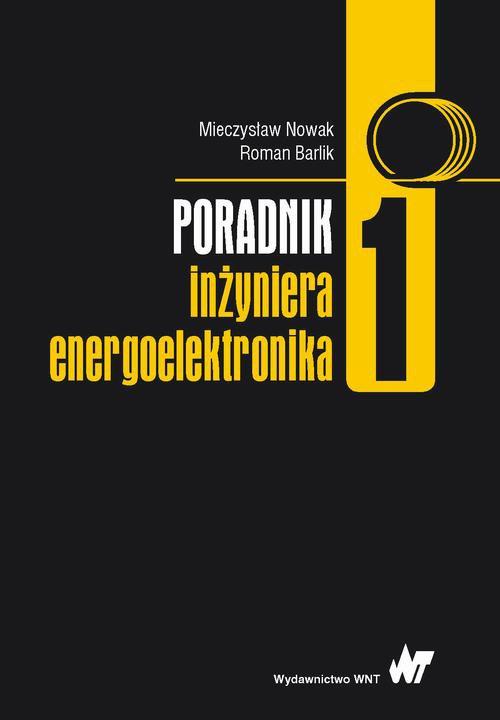 Poradnik inżyniera energoelektronika. Tom 1 - Ebook (Książka PDF) do pobrania w formacie PDF