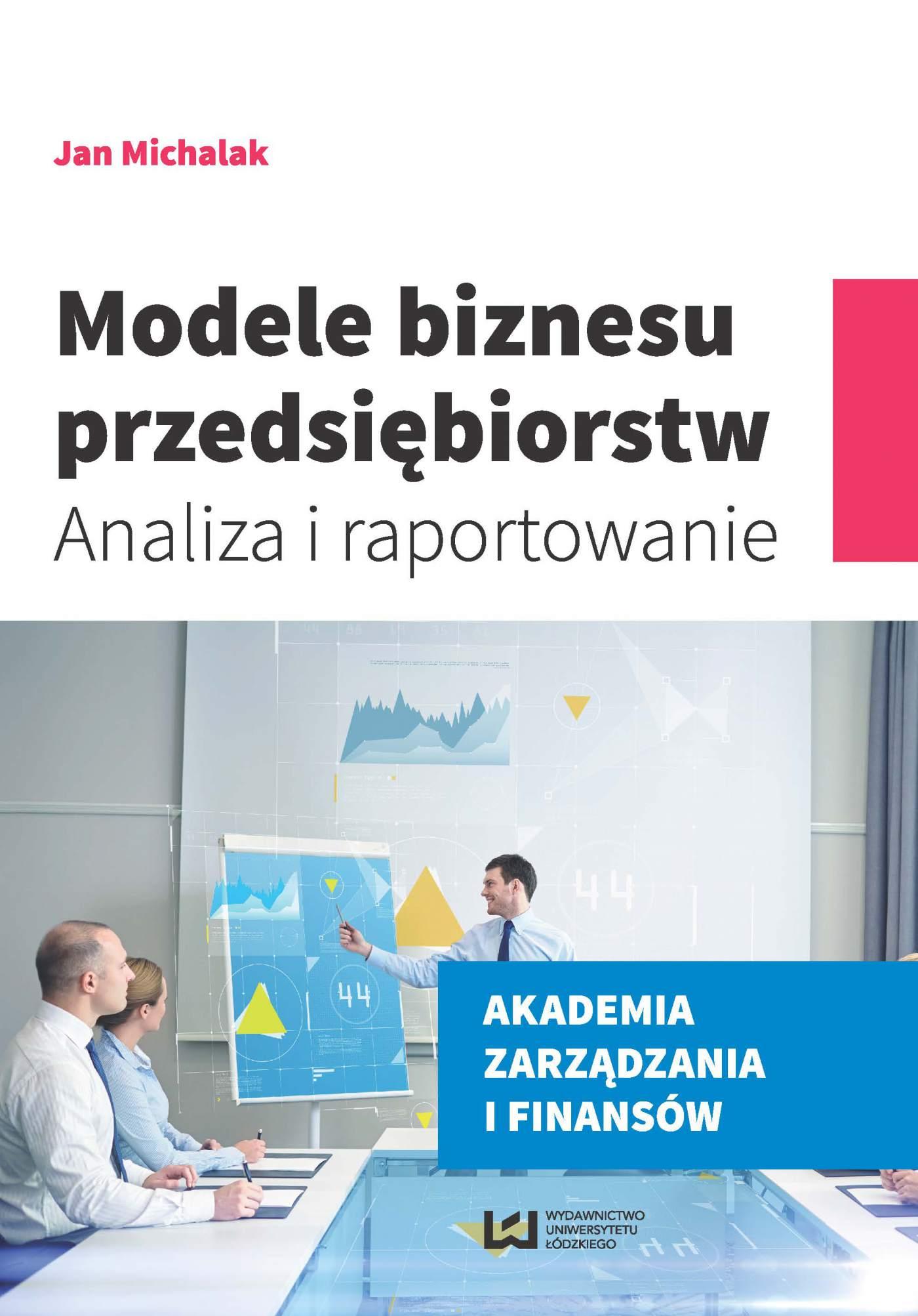 Modele biznesu przedsiębiorstw. Analiza i raportowanie - Ebook (Książka PDF) do pobrania w formacie PDF