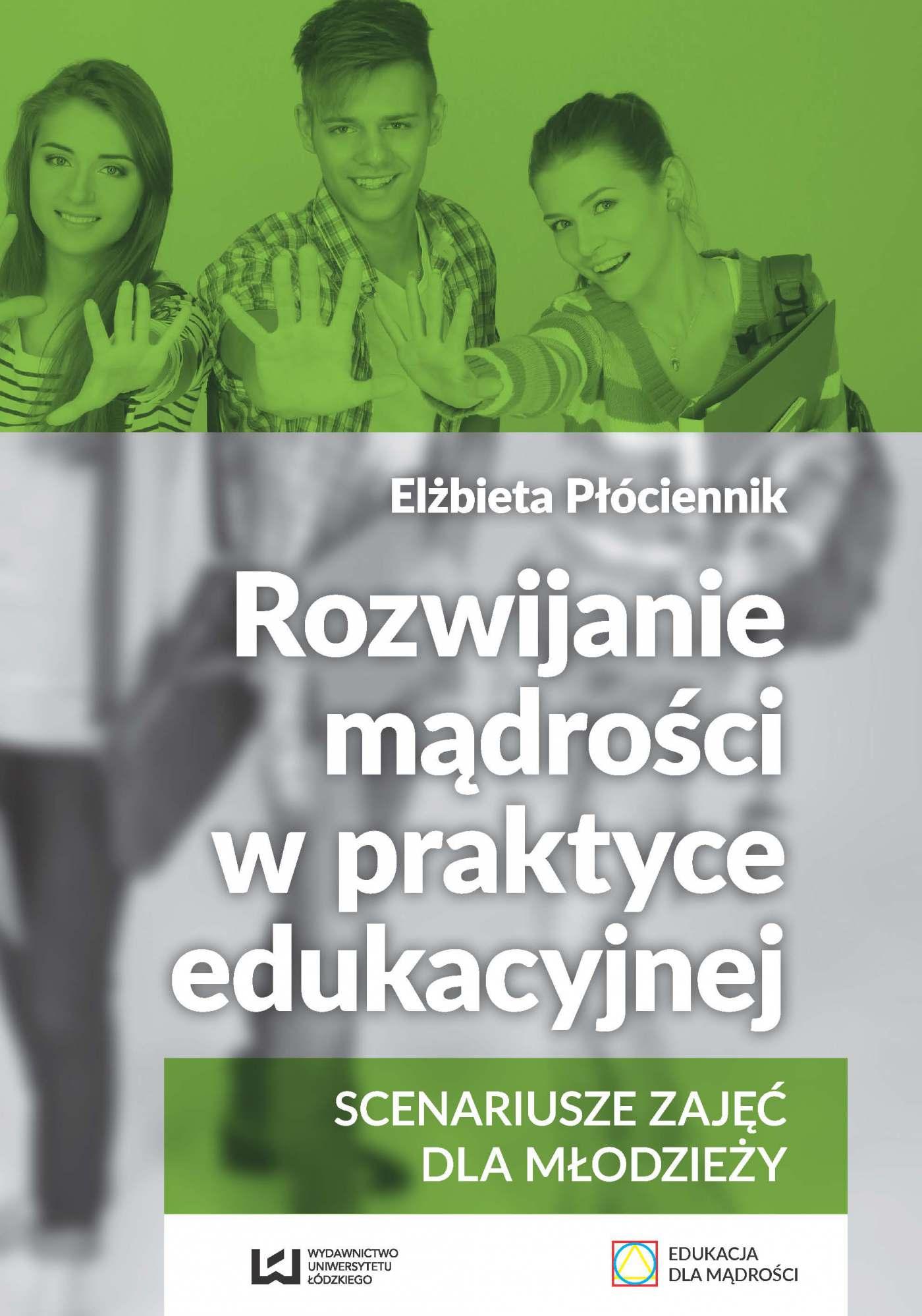 Rozwijanie mądrości w praktyce edukacyjnej. Scenariusze zajęć dla młodzieży - Ebook (Książka PDF) do pobrania w formacie PDF