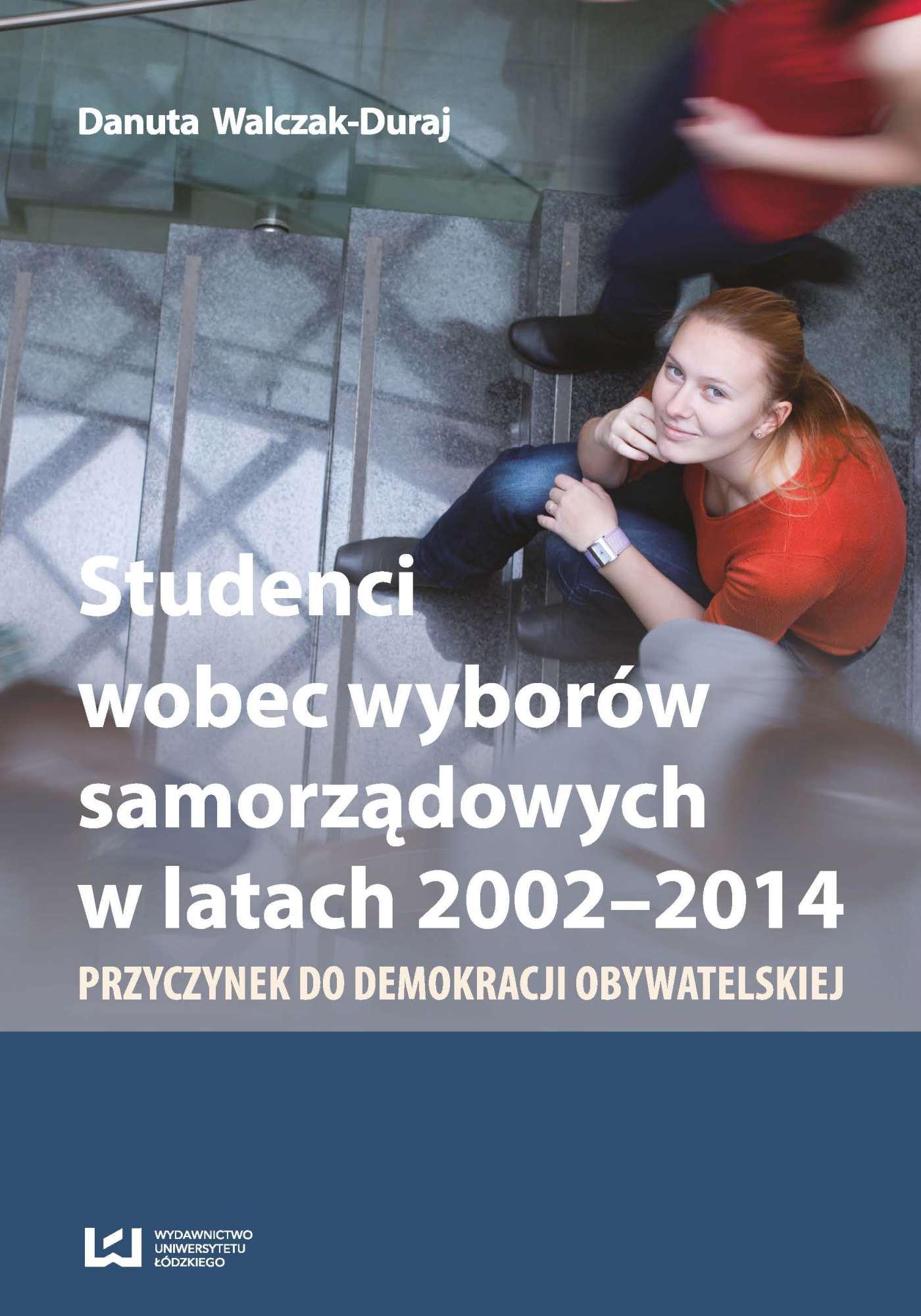Studenci wobec wyborów samorządowych w latach 2002-2014. Przyczynek do demokracji obywatelskiej - Ebook (Książka PDF) do pobrania w formacie PDF