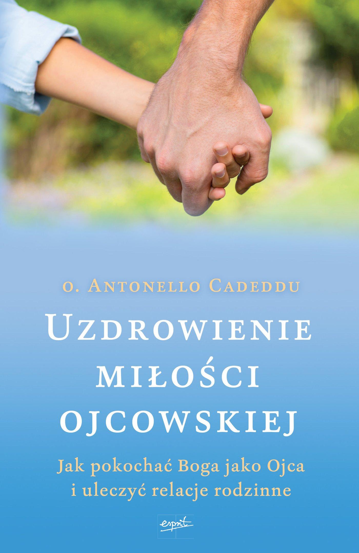 Uzdrowienie miłości ojcowskiej - Ebook (Książka EPUB) do pobrania w formacie EPUB
