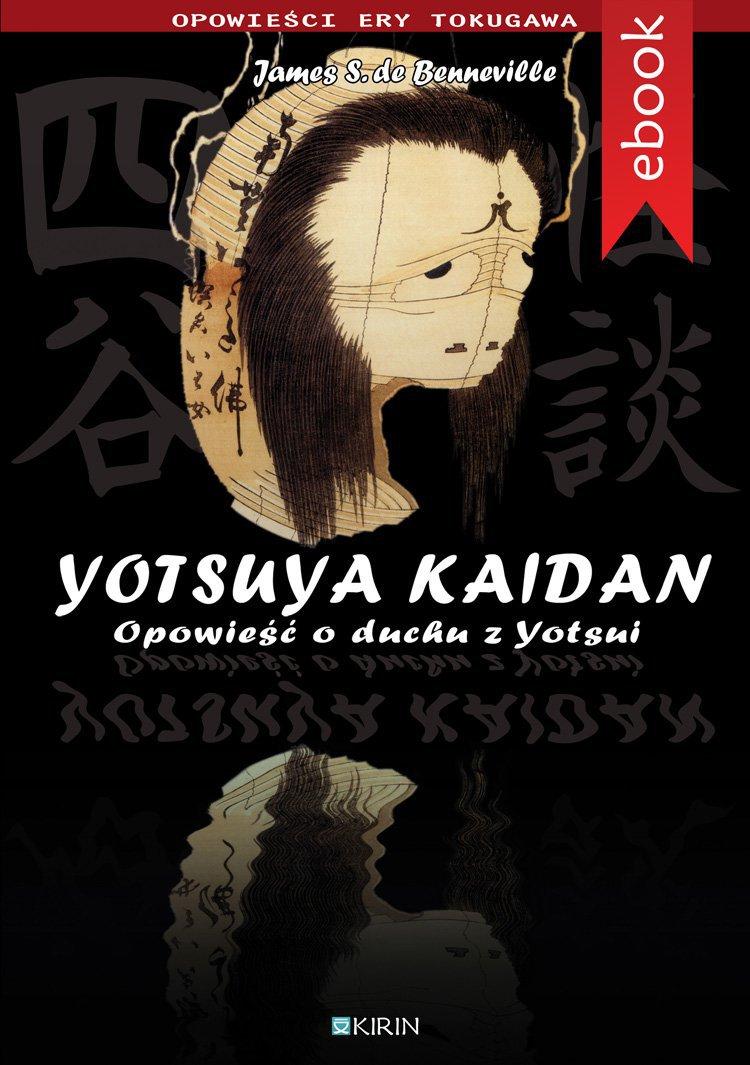 Yotsuya Kaidan. Opowieść o duchu z Yotsui - Ebook (Książka EPUB) do pobrania w formacie EPUB
