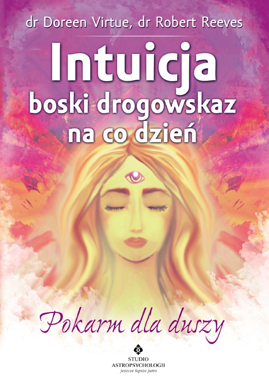 Intuicja – boski drogowskaz na co dzień. Pokarm dla duszy - Ebook (Książka EPUB) do pobrania w formacie EPUB