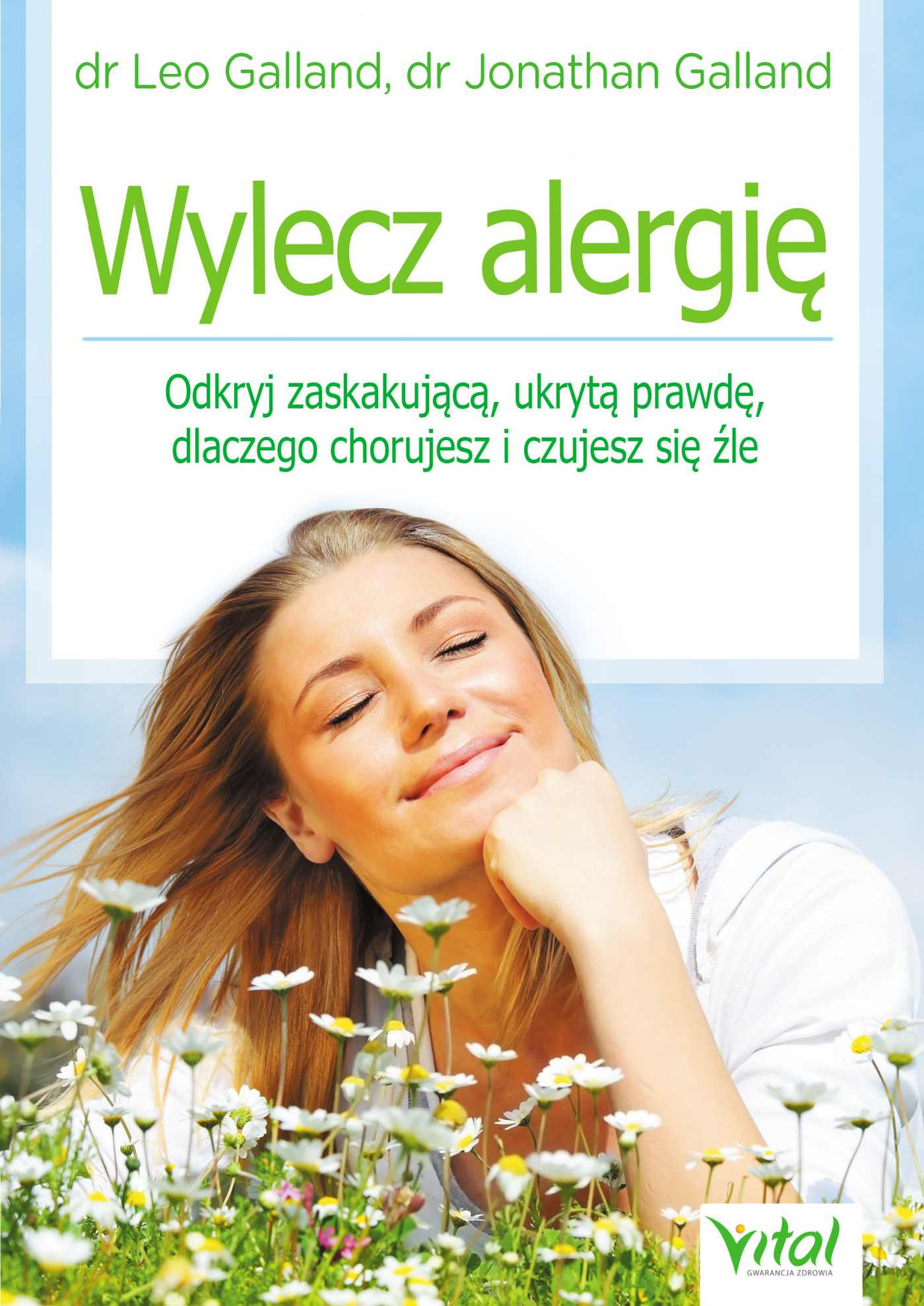 Wylecz alergię. Odkryj zaskakującą, ukrytą prawdę, dlaczego chorujesz i czujesz się źle - Ebook (Książka PDF) do pobrania w formacie PDF
