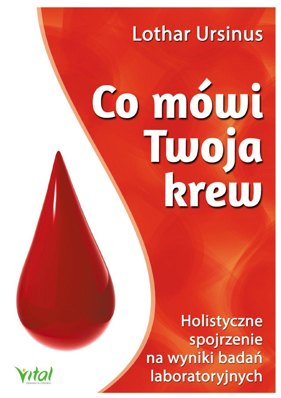 Co mówi Twoja krew. Holistyczne spojrzenie na wyniki badań laboratoryjnych - Ebook (Książka PDF) do pobrania w formacie PDF