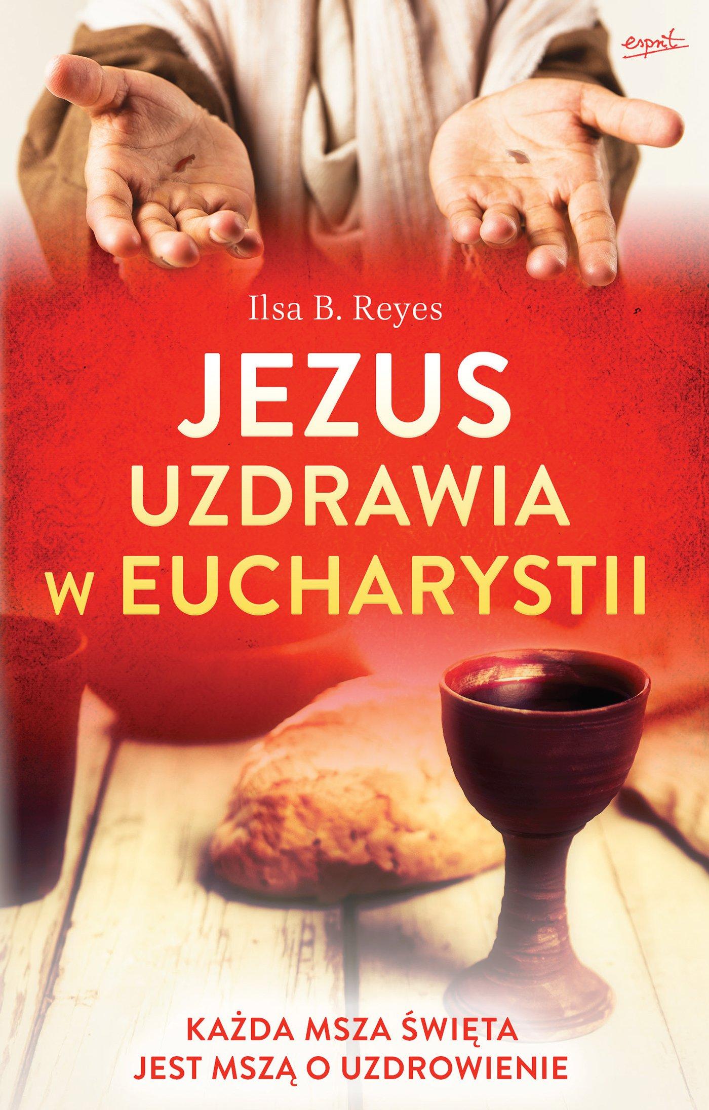 Jezus uzdrawia w Eucharystii - Ebook (Książka EPUB) do pobrania w formacie EPUB