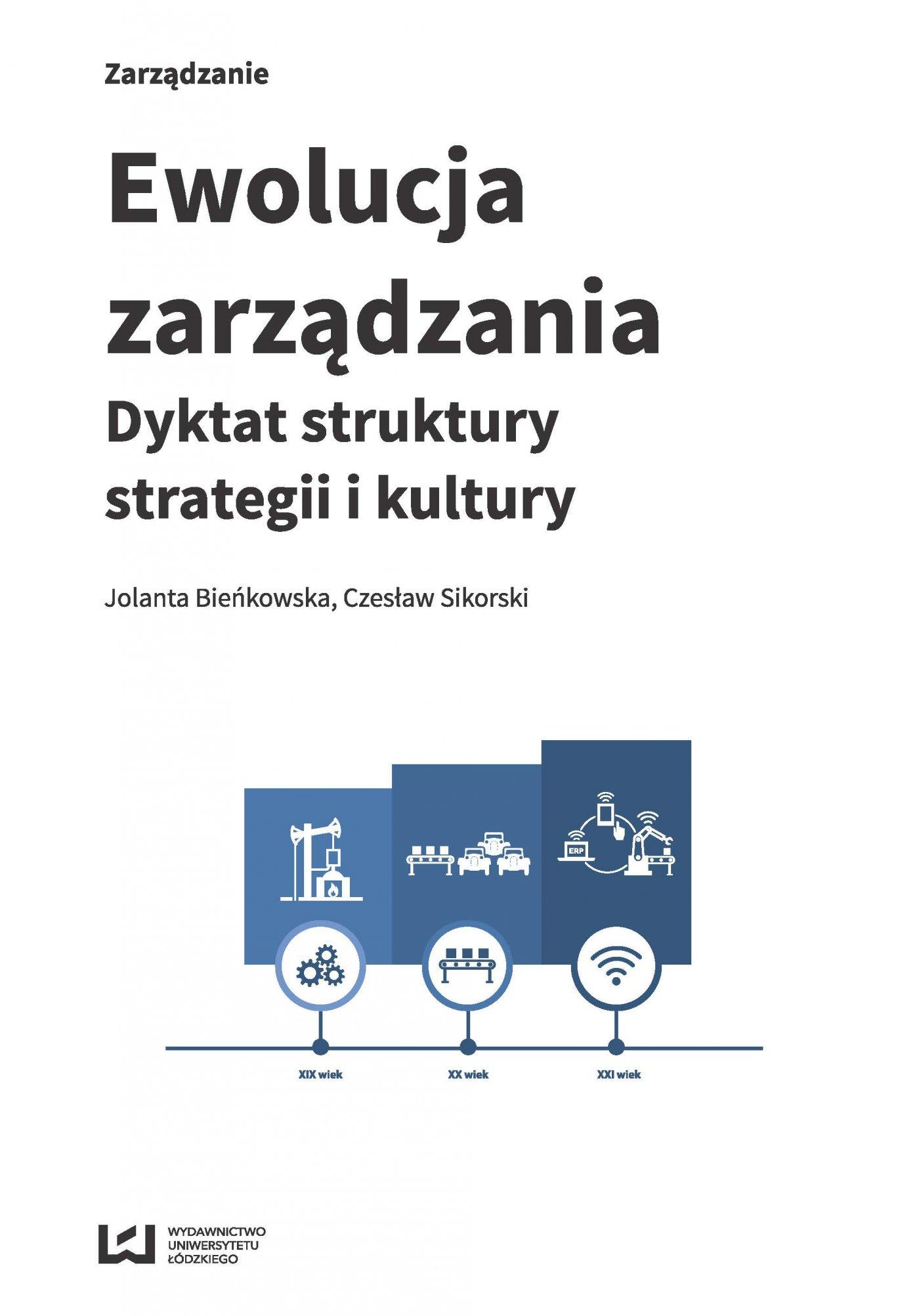 Ewolucja zarządzania. Dyktat struktury, strategii i kultury - Ebook (Książka PDF) do pobrania w formacie PDF
