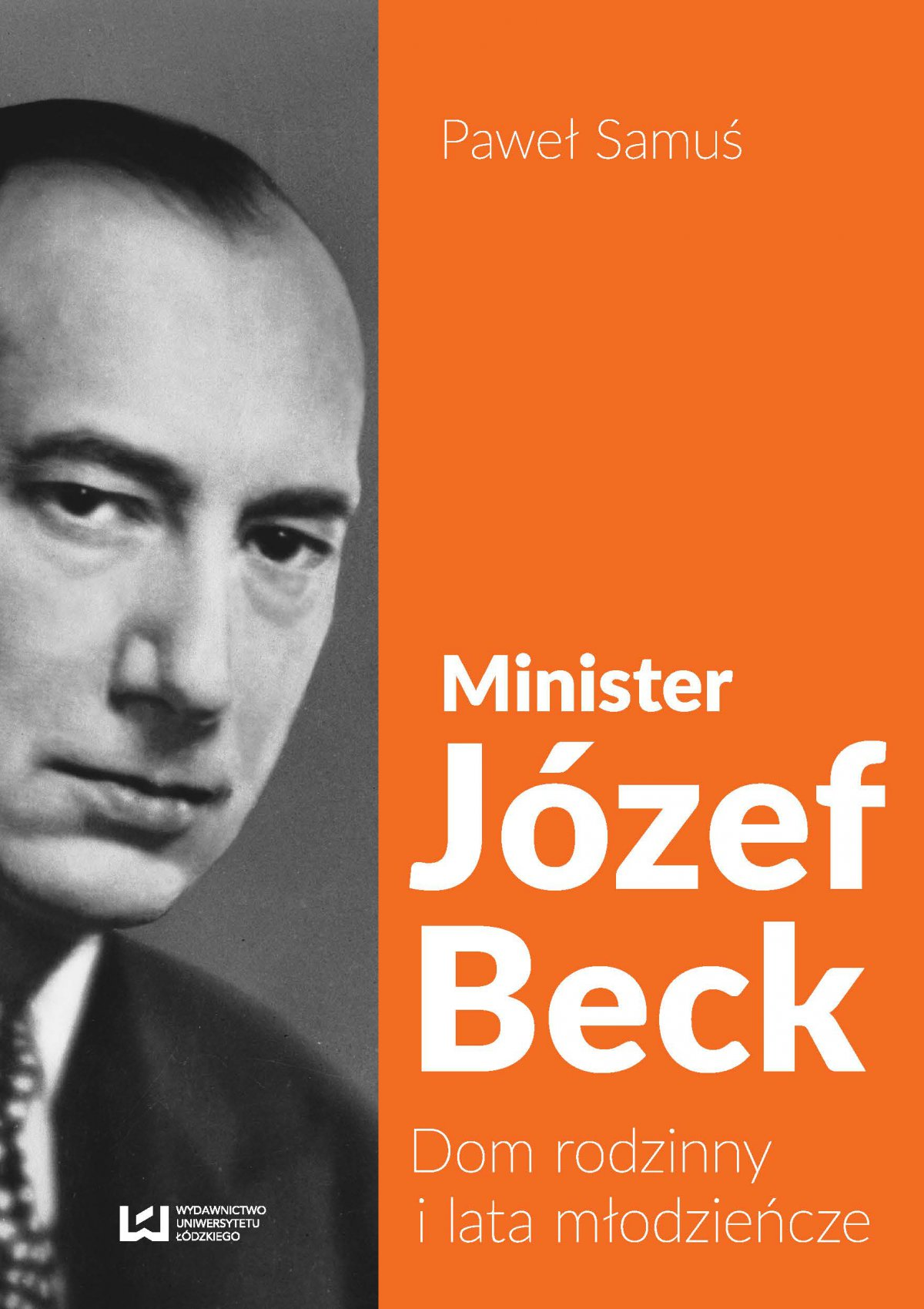Minister Józef Beck. Dom rodzinny i lata młodzieńcze - Ebook (Książka EPUB) do pobrania w formacie EPUB