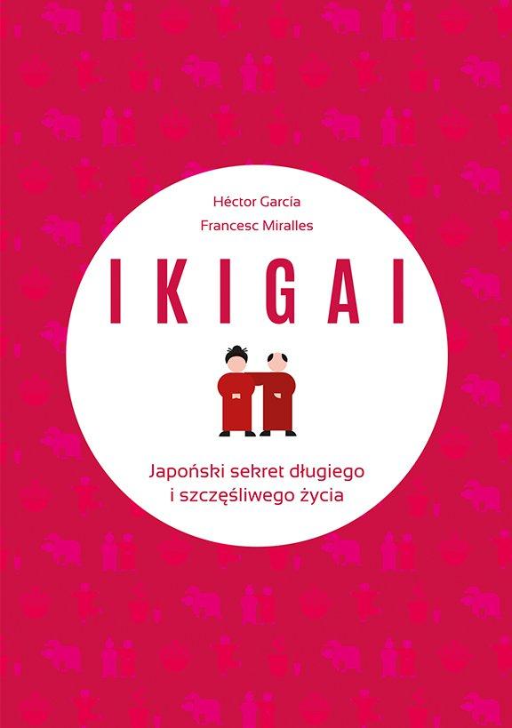 IKIGAI. Japoński sekret długiego i szczęśliwego życia - Ebook (Książka na Kindle) do pobrania w formacie MOBI