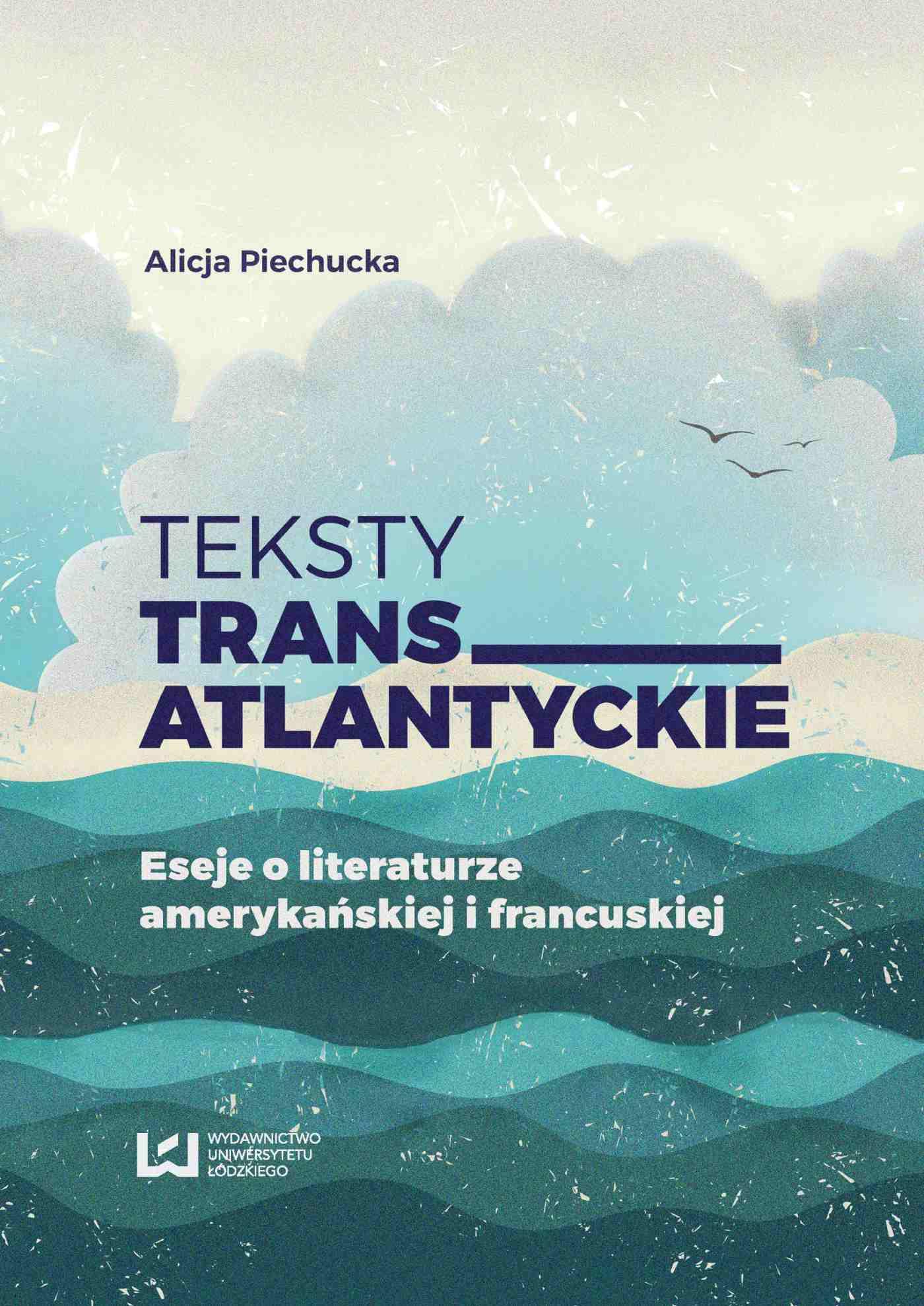 Teksty transatlantyckie. Eseje i literaturze amerykańskiej i francuskiej - Ebook (Książka PDF) do pobrania w formacie PDF
