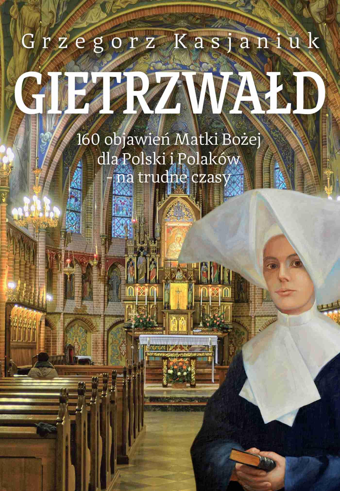 Gietrzwałd. 160 objawień Matki Bożej dla Polski i Polaków - na trudne czasy - Ebook (Książka na Kindle) do pobrania w formacie MOBI
