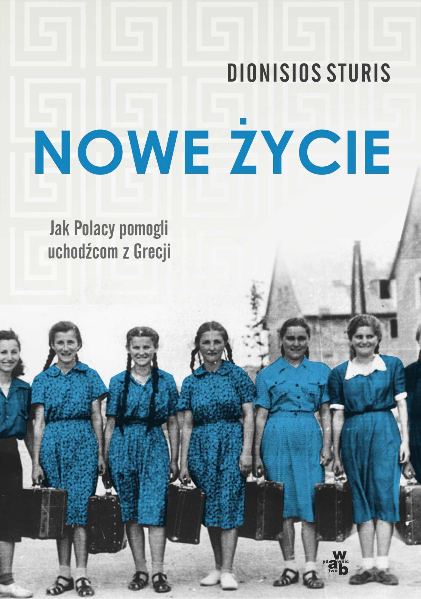 Nowe życie. Jak Polacy pomogli uchodźcom z Grecji - Ebook (Książka EPUB) do pobrania w formacie EPUB