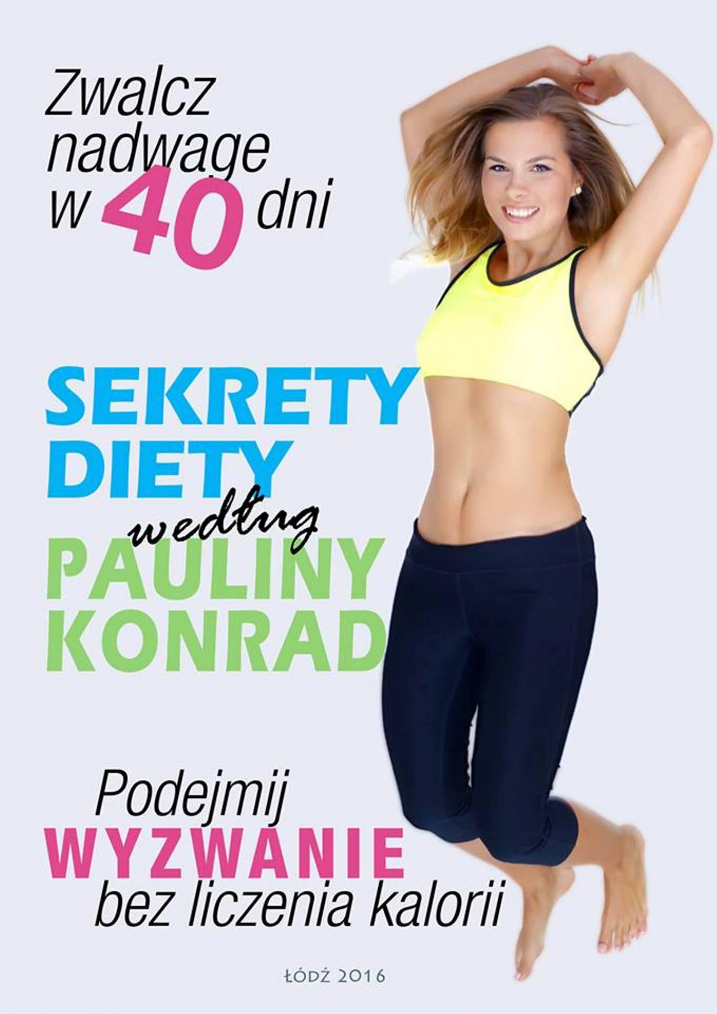Sekrety diety według Pauliny Konrad - Ebook (Książka na Kindle) do pobrania w formacie MOBI