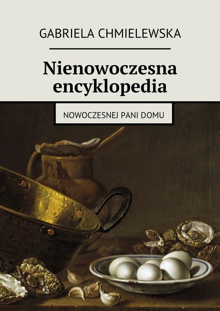 Nienowoczesna encyklopedia nowoczesnej Pani Domu - Ebook (Książka EPUB) do pobrania w formacie EPUB