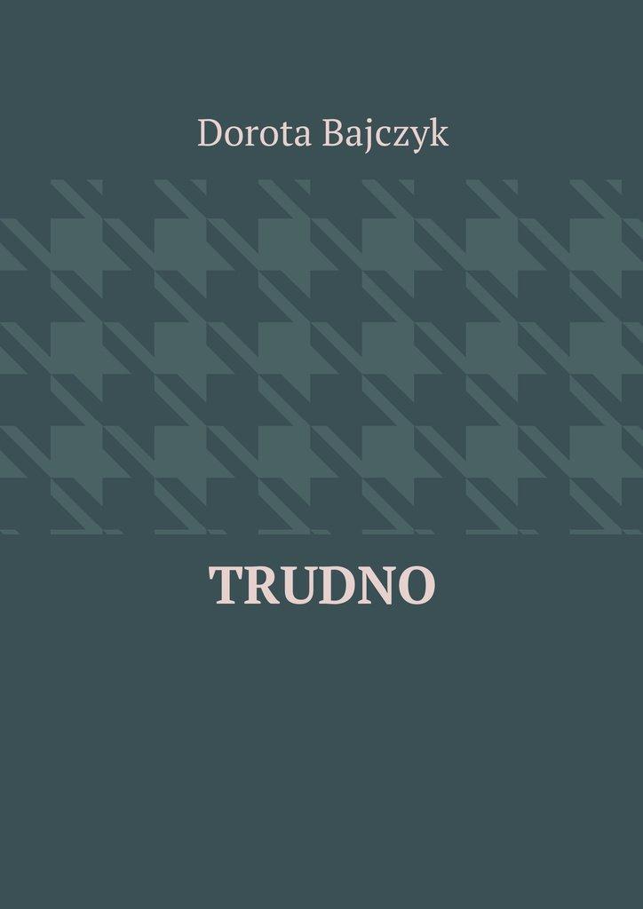 Trudno - Ebook (Książka EPUB) do pobrania w formacie EPUB
