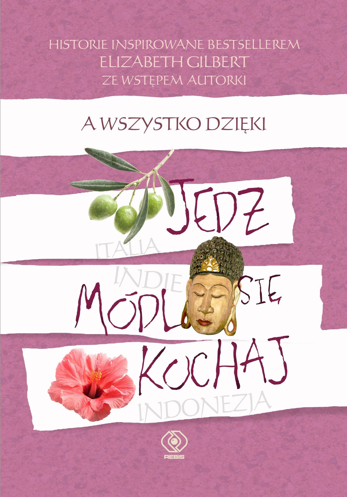 """A wszystko dzięki """"Jedz, módl się, kochaj"""" - Ebook (Książka na Kindle) do pobrania w formacie MOBI"""