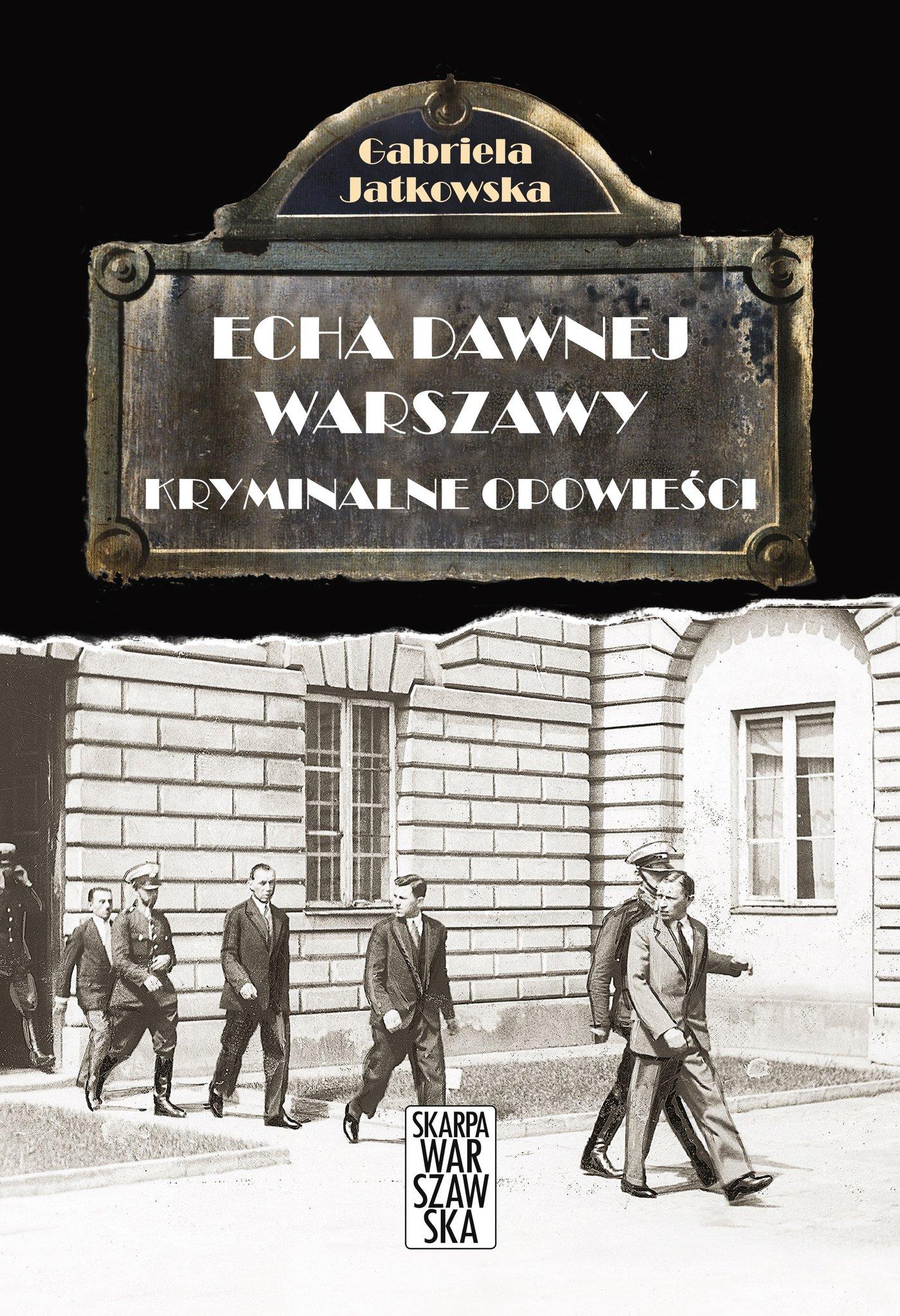 Echa dawnej Warszawy. Kryminalne opowieści - Ebook (Książka EPUB) do pobrania w formacie EPUB