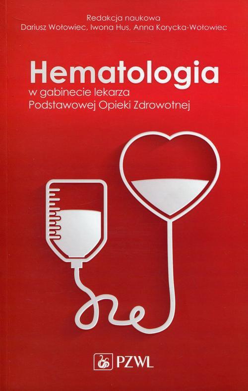 Hematologia w gabinecie Podstawowej Opieki Zdrowotnej - Ebook (Książka na Kindle) do pobrania w formacie MOBI