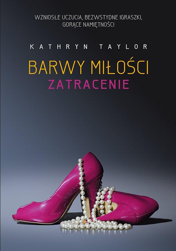 Barwy miłości. Zatracenie - Ebook (Książka na Kindle) do pobrania w formacie MOBI