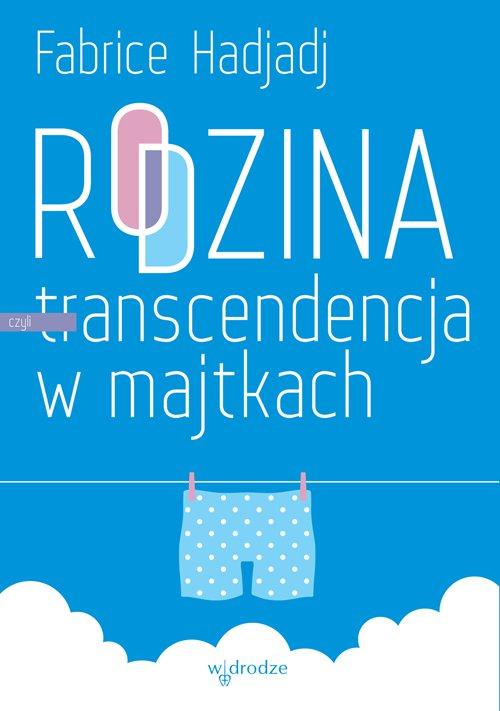 Rodzina, czyli transcendencja w majtkach - Ebook (Książka na Kindle) do pobrania w formacie MOBI