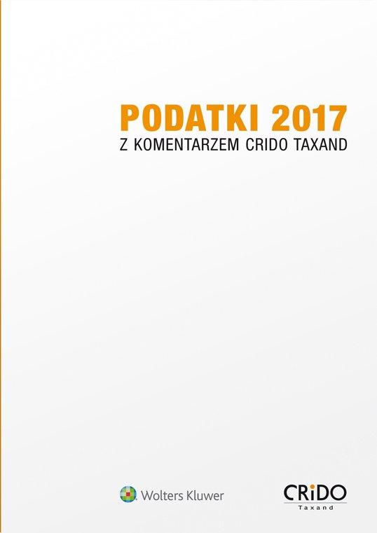 Podatki 2017 z komentarzem Crido Taxand - Ebook (Książka PDF) do pobrania w formacie PDF
