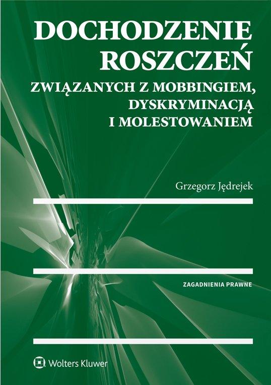 Dochodzenie roszczeń związanych z mobbingiem, dyskryminacją i molestowaniem - Ebook (Książka PDF) do pobrania w formacie PDF