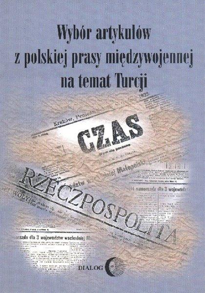 Wybór artykułów z polskiej prasy międzywojennej na temat Turcji z czasów wojny wyzwoleńczej i rządów Atatürka (19 maja 1919 — 1 września 1939) - Ebook (Książka na Kindle) do pobrania w formacie MOBI