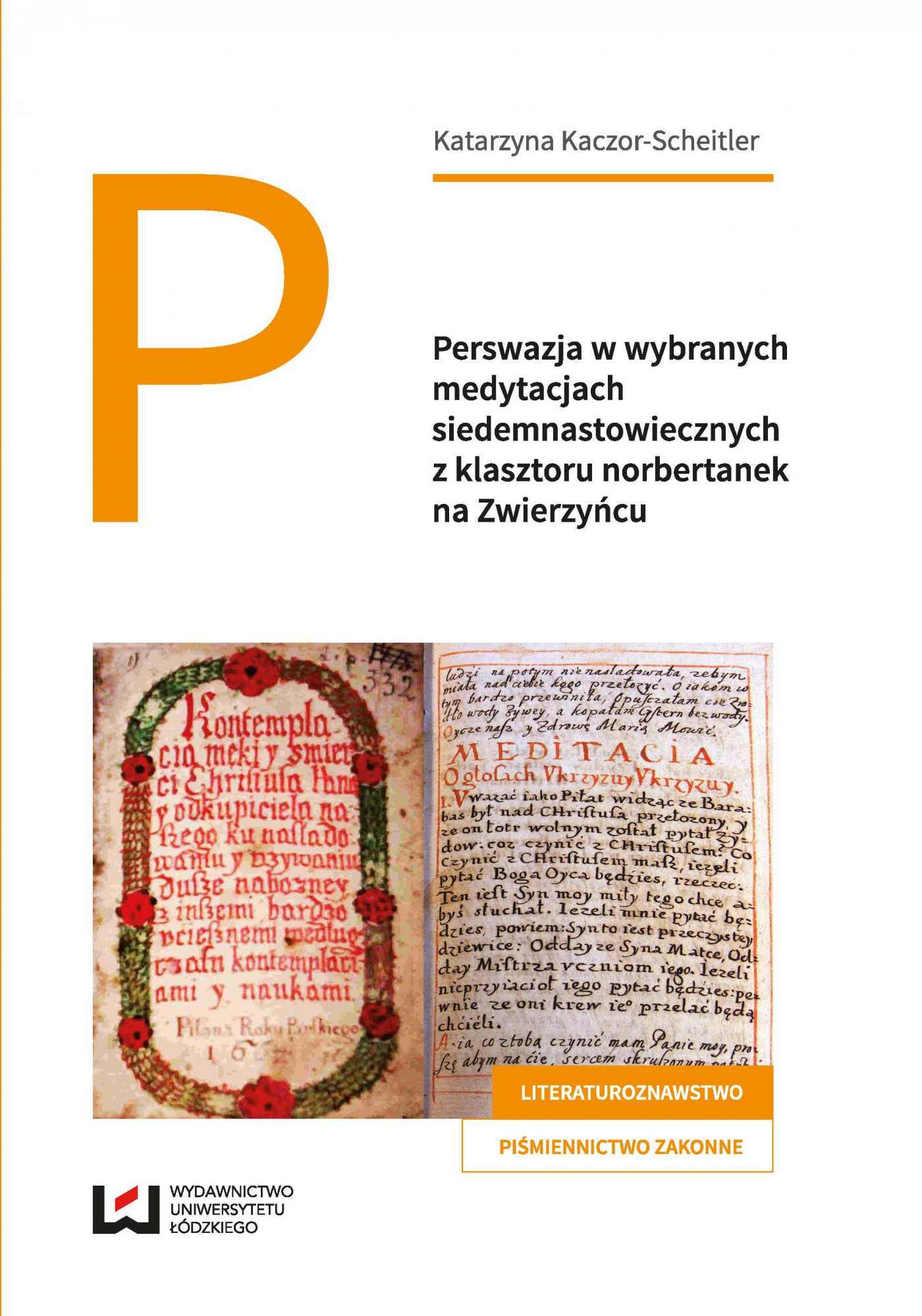 Perswazja w wybranych medytacjach siedemnastowiecznych z klasztoru norbertanek na Zwierzyńcu - Ebook (Książka PDF) do pobrania w formacie PDF