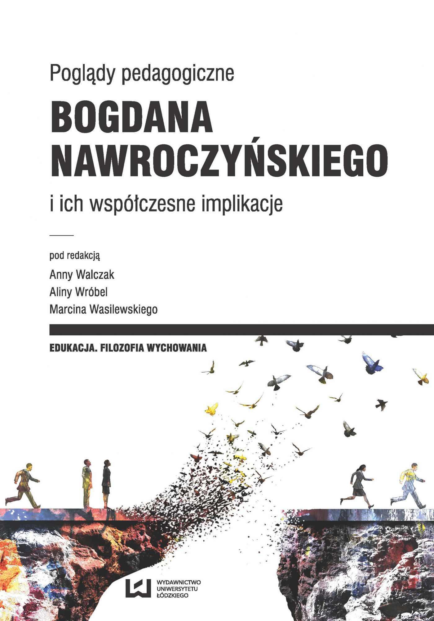 Poglądy pedagogiczne Bogdana Nawroczyńskiego i ich współczesne implikacje - Ebook (Książka PDF) do pobrania w formacie PDF