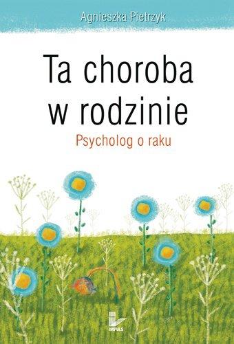 Ta choroba w rodzinie. Psycholog o raku - Ebook (Książka PDF) do pobrania w formacie PDF