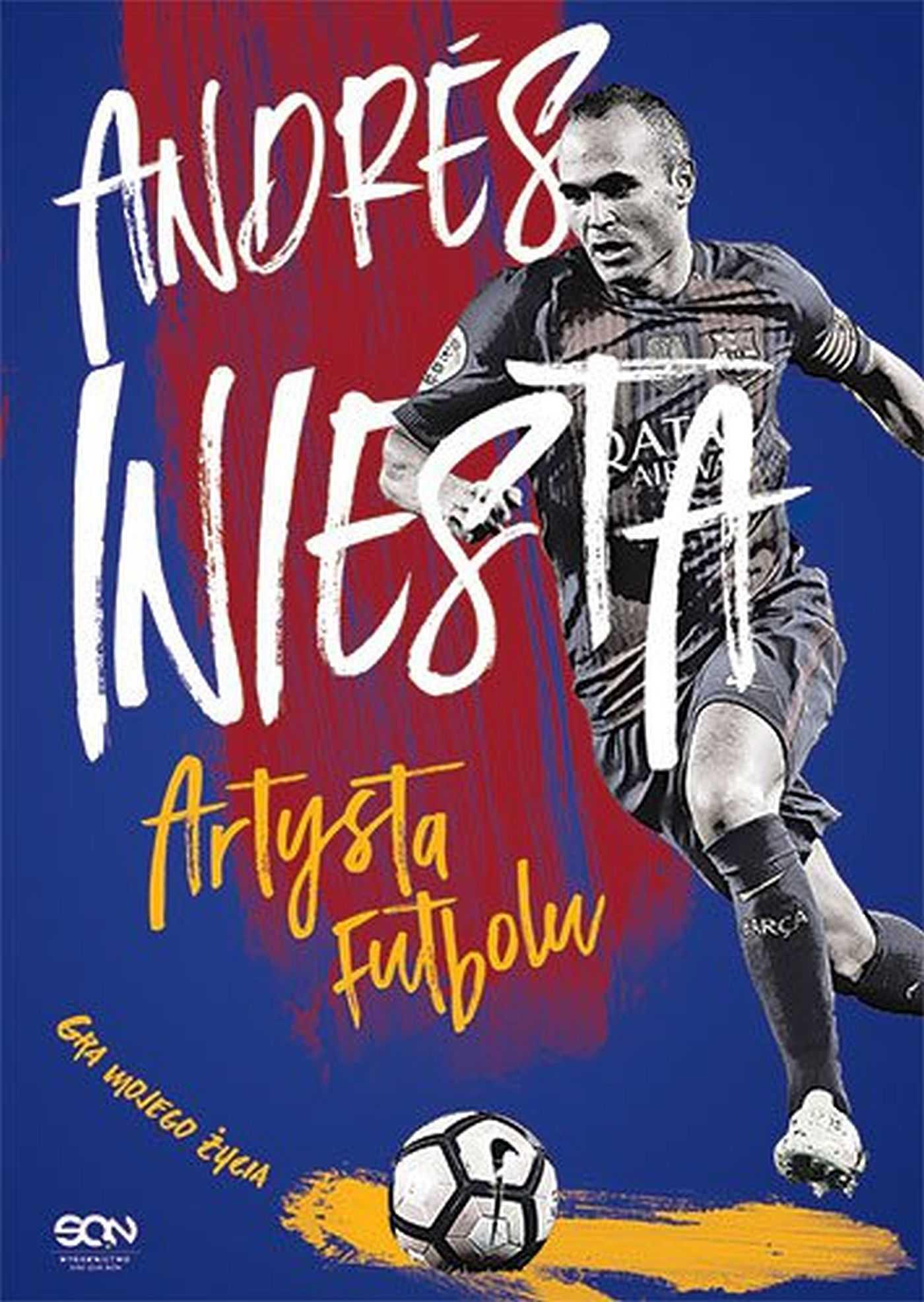 Andres Iniesta. Artysta futbolu. Gra mojego życia - Ebook (Książka EPUB) do pobrania w formacie EPUB