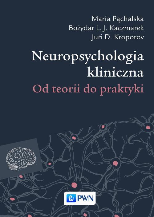 Neuropsychologia kliniczna - Ebook (Książka na Kindle) do pobrania w formacie MOBI