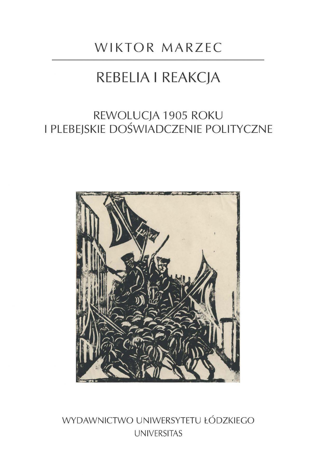 Rebelia i reakcja. Rewolucja 1905 roku i plebejskie doświadczenie polityczne - Ebook (Książka EPUB) do pobrania w formacie EPUB