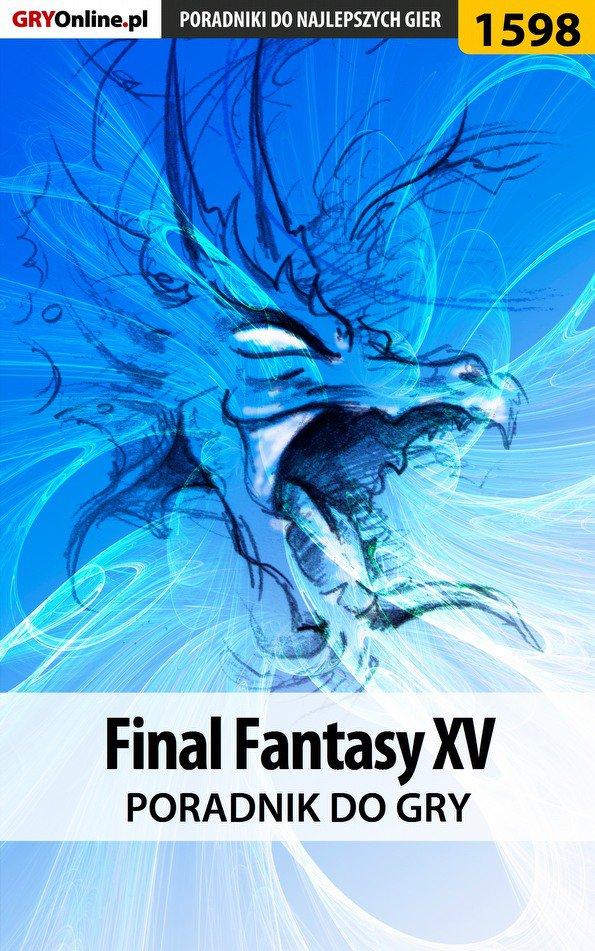 Final Fantasy XV - poradnik do gry - Ebook (Książka EPUB) do pobrania w formacie EPUB