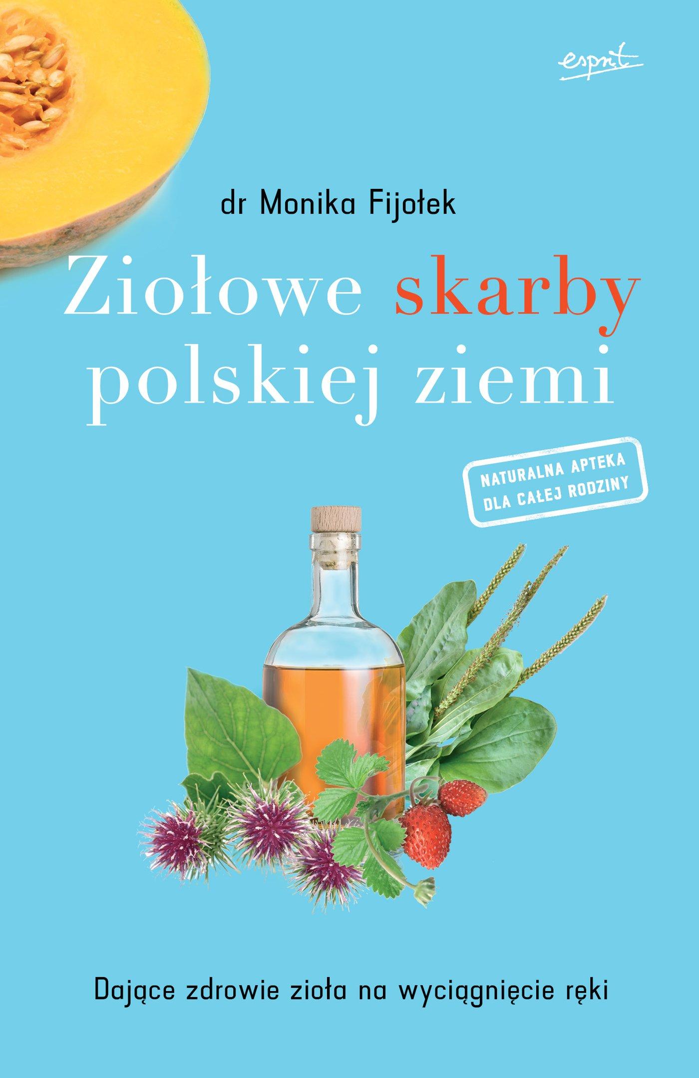 Ziołowe skarby polskiej ziemi - Ebook (Książka EPUB) do pobrania w formacie EPUB