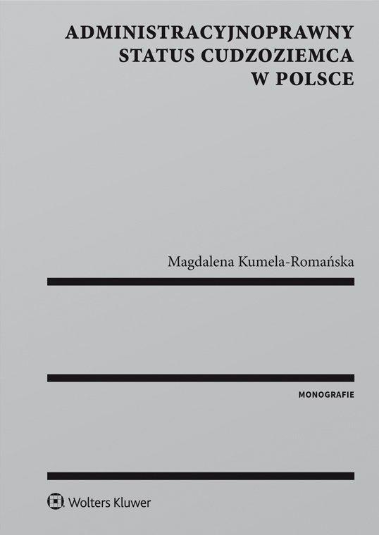 Administracyjnoprawny status cudzoziemca w Polsce - Ebook (Książka EPUB) do pobrania w formacie EPUB