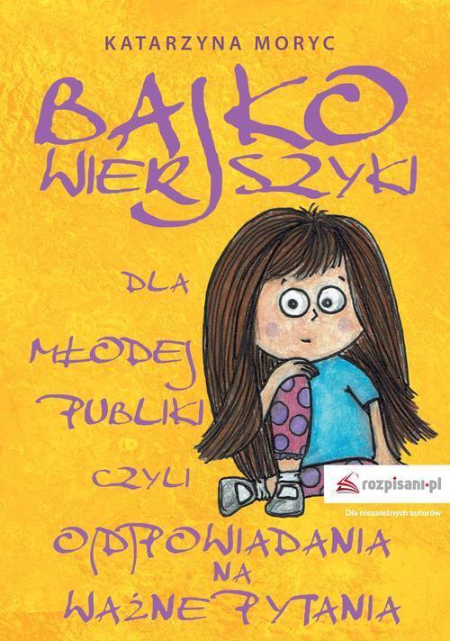 Bajkowierszyki dla Młodej Publiki, czyli o(d)powiadania na ważne pytania - Ebook (Książka na Kindle) do pobrania w formacie MOBI