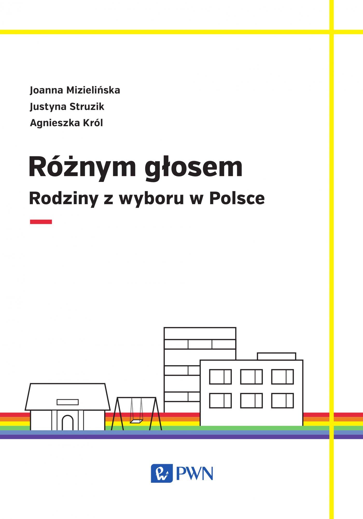 Różnym głosem. Rodziny z wyboru w Polsce - Ebook (Książka na Kindle) do pobrania w formacie MOBI