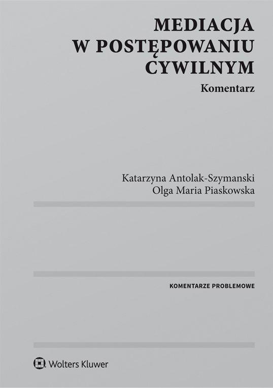 Mediacja w postępowaniu cywilnym. Komentarz - Ebook (Książka PDF) do pobrania w formacie PDF