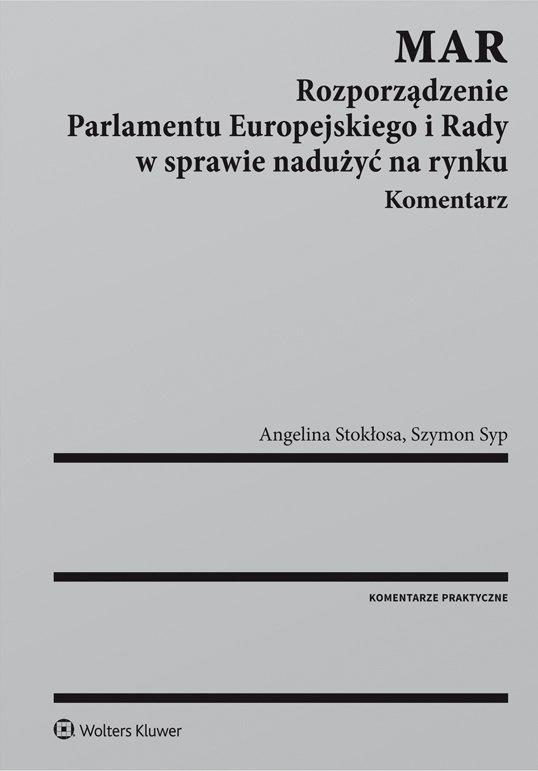 MAR. Rozporządzenie Parlamentu Europejskiego i Rady w sprawie nadużyć na rynku. Komentarz - Ebook (Książka PDF) do pobrania w formacie PDF