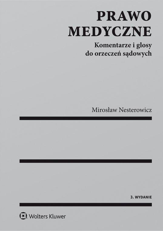 Prawo medyczne. Komentarze i glosy do orzeczeń sądowych - Ebook (Książka EPUB) do pobrania w formacie EPUB