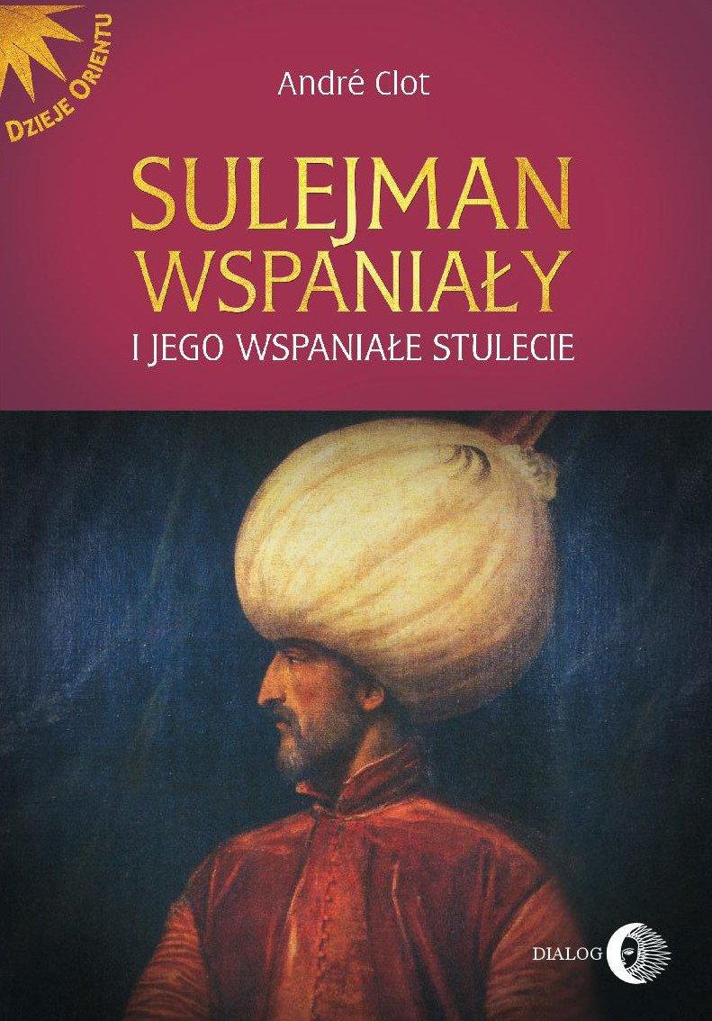 Sulejman Wspaniały i jego wspaniałe stulecie - Ebook (Książka EPUB) do pobrania w formacie EPUB