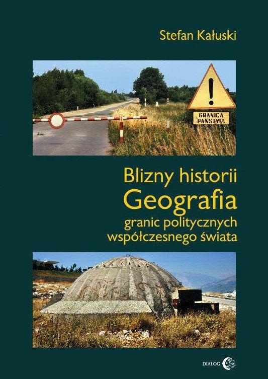 Blizny historii. Geografia granic politycznych współczesnego świata - Ebook (Książka na Kindle) do pobrania w formacie MOBI