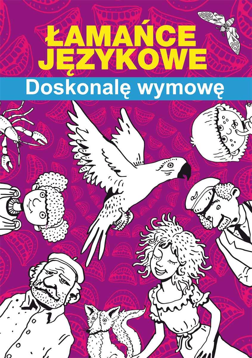Łamańce językowe. Doskonalę wymowę - Ebook (Książka PDF) do pobrania w formacie PDF