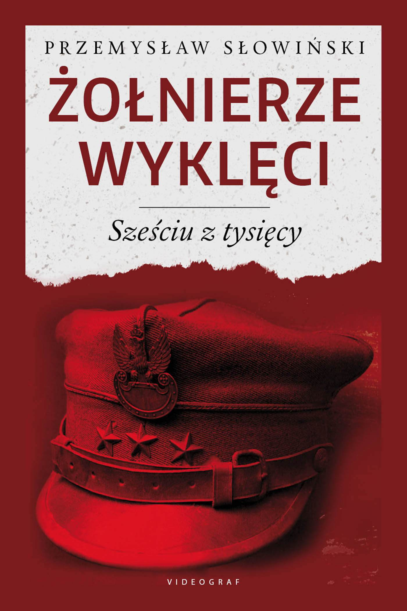 Żołnierze wyklęci. Sześciu z tysięcy - Ebook (Książka EPUB) do pobrania w formacie EPUB
